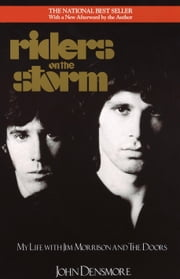 Riders on the Storm - My Life with Jim Morrison and the Doors ebook by John Densmore