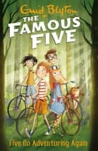 Famous Five: 2: Five Go Adventuring Again ebook by Enid Blyton