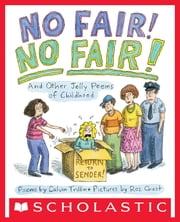 No Fair! No Fair!: And Other Jolly Poems of Childhood ebook by Calvin Trillin, Roz Chast