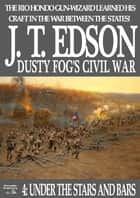 Under the Stars and Bars (A Dusty Fog Civil War Western Book 4) ebook by J.T. Edson