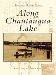 Along Chautauqua Lake ebook by Karen E. Livsey, Dorothy E. Levin