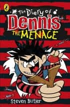 The Diary of Dennis the Menace (book 1) ebook by Steven Butler