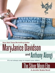 The Silver Moon Elm - A Jennifer Scales Novel ebook by MaryJanice Davidson,Anthony Alongi