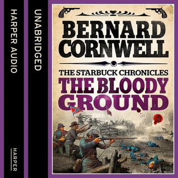 The Bloody Ground (The Starbuck Chronicles, Book 4) audiobook by Bernard Cornwell