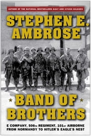 Band of Brothers - E Company, 506th Regiment, 101st Airborne from Normandy to Hitler's Eagle's Nest ebook by Kobo.Web.Store.Products.Fields.ContributorFieldViewModel