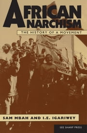 African Anarchism ebook by Sam Mbah,Chaz Bufe