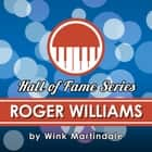 Roger Williams audiobook by Wink Martindale