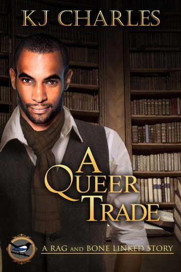 A Queer Trade - A Charm of Magpies World ebook by KJ Charles