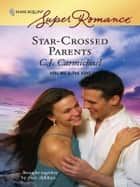 Star-Crossed Parents ebook by C.J. Carmichael