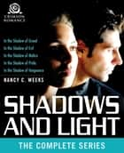 Shadows and Light - The Complete Series ebook by Nancy C Weeks