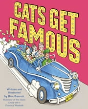 Cats Get Famous - with audio recording ebook by Ron Barrett,Ron Barrett