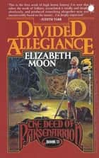 Divided Allegiance ebook by Elizabeth Moon