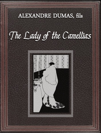 The Lady of the Camellias 電子書 by Alexandre Dumas