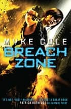 Breach Zone - A fast-paced military fantasy thriller ebook by Myke Cole