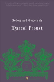 Sodom and Gomorrah - In Search of Lost Time, Volume 4 (Penguin Classics Deluxe Edition) ebook by Marcel Proust, John Sturrock, John Sturrock,...