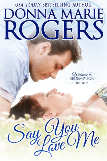 Say You Love Me ebook by Donna Marie Rogers
