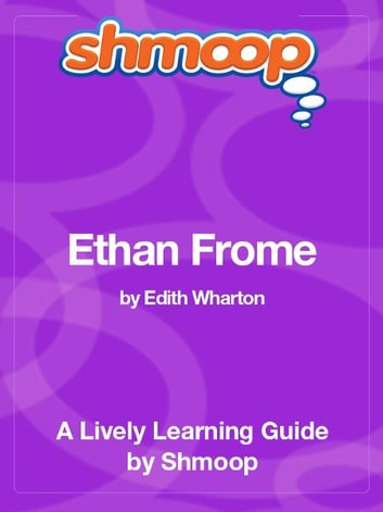 Shmoop Literature Guide: Ethan Frome ebook by Shmoop