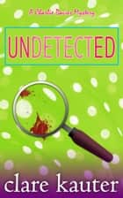 Undetected ebooks by Clare Kauter