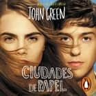 Ciudades de papel Audiolibro by John Green