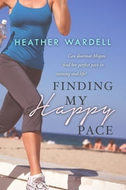 Finding My Happy Pace ebook by Heather Wardell