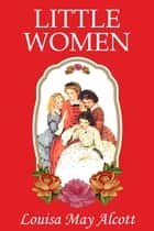 Little Women - [Special Illustrated Edition] [Free Audio Links] ebook by Louisa May Alcott
