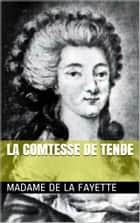 La Comtesse de Tende ebook by Madame de la FAYETTE