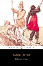 Robinson Crusoe ebook by Daniel Defoe, John Richetti, John Richetti