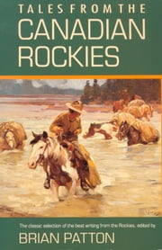 Tales from the Canadian Rockies ebook by Brian Patton