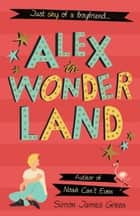 Alex in Wonderland ebook by