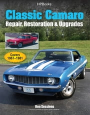 Classic Camaro HP1564 - Repair, Restoration & Upgrades ebook by Ron Sessions