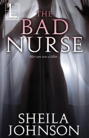 The Bad Nurse ebook by Sheila Johnson