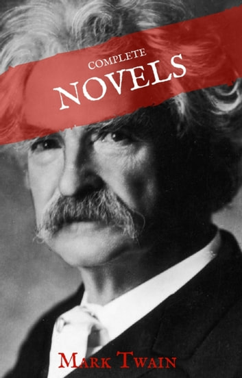 Mark Twain: The Complete Novels (House of Classics) ebook by Mark Twain,House of Classics