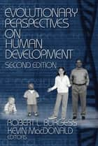 Evolutionary Perspectives on Human Development 電子書 by Robert Lee Burgess, Kevin MacDonald