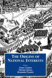 Origins of National Interests ebook by Glenn Chafetz,Benjamin Frankel,Michael Spirtaz
