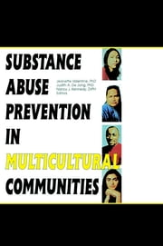Substance Abuse Prevention in Multicultural Communities ebook by Jeanette Valentine,Judith Dejong