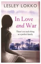 In Love and War ebook by Lesley Lokko