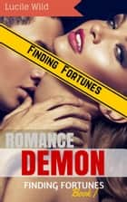 Demon Romance: Finding Fortunes (Paranormal BBW Menage Romance) ebook by Lucile Wild