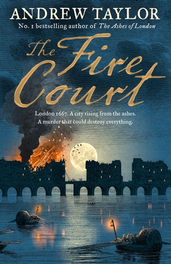 the fire court a gripping historical thriller from the bestselling author of the ashes of london