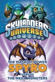 The Mask of Power: Spyro Versus the Mega Monsters #1 ebook by Onk Beakman,Tino Santanach
