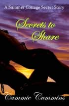 Secrets to Share ebook by Cammie Cummins