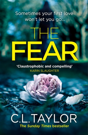 The Fear: The sensational, gripping thriller from the Sunday Times bestseller ebook by C.L. Taylor