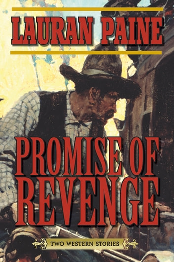 Promise of Revenge - Two Western Stories ebook by Lauran Paine