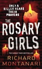 The Rosary Girls - (Byrne & Balzano 1) ebook by Richard Montanari