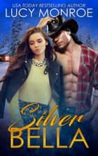 Silver Bella ebook by Lucy Monroe