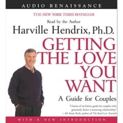 Getting the Love You Want: A Guide for Couples: First Edition audiobook by Harville Hendrix, Ph.D.
