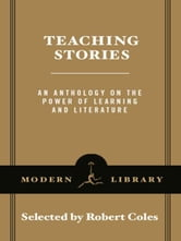 Teaching Stories - An Anthology on the Power of Learning and Literature ebook by Robert Coles