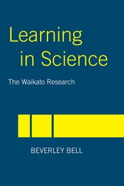 Learning in Science - The Waikato Research ebook by Beverley Bell