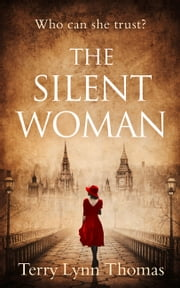 The Silent Woman: The USA TODAY BESTSELLER - a gripping historical fiction (Cat Carlisle, Book 1) ebook by Terry Lynn Thomas