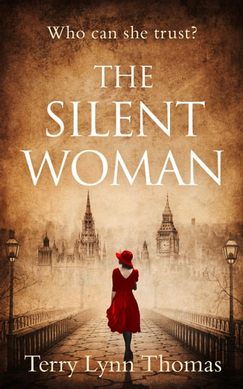 The Silent Woman: The USA TODAY BESTSELLER - a gripping historical fiction ebook by Terry Lynn Thomas