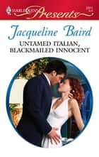 Untamed Italian, Blackmailed Innocent ebook by Jacqueline Baird